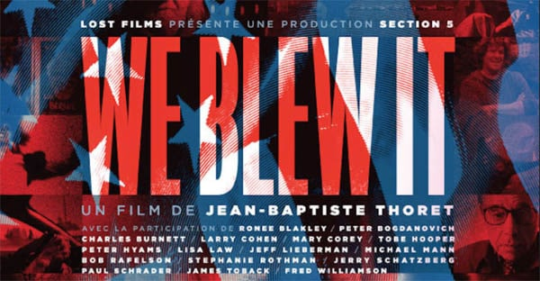 We Blew it de Jean-Baptiste Thoret – Critique