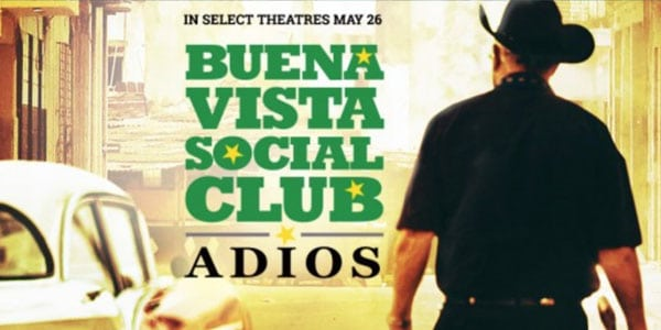 Buena Vista Social Club : Adios – Critique DVD